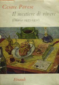 Il mestiere di vivere: diario 1935-1950, Torino, Einaudi 1952, 407 pp. («Saggi» 157)